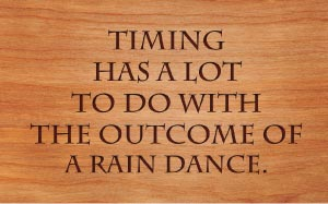 Timing has a lot to do with the outcome of a rain dance
